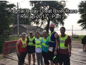 Ragnar Relay Great River Race Recap 2017 – Part 2